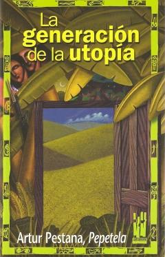 La generación de la utopía- Artur Pestana