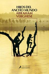 Hijos del ancho mundo- Abraham Verghese