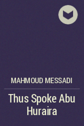 Mahmoud_Messadi__Thus_Spoke_Abu_Huraira