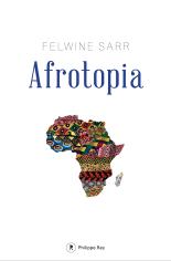 Afrotopia-felwine-Sarr-Anne-et-arnaud