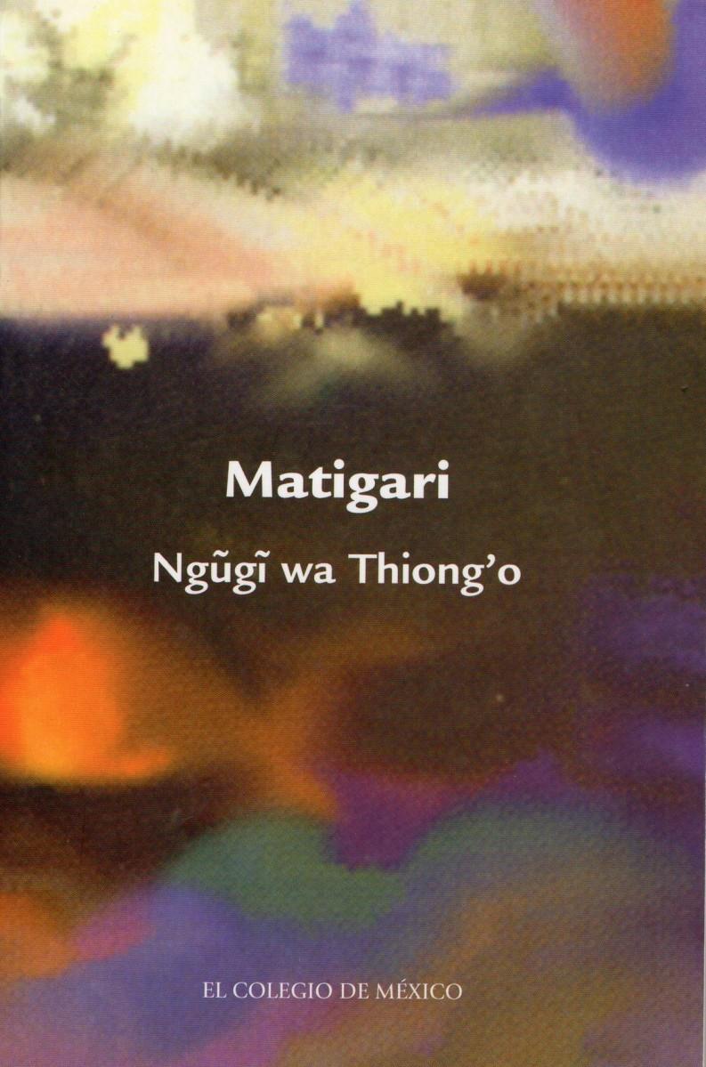 Matigari - Ngugi wa Thiong´o