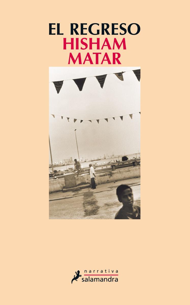 """""""El regreso"""" de Hisham Matar, historia de una obsesión"""