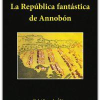 """""""La República fantástica de Annobón"""" o la imposición de una utopía"""