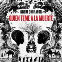 Con la lupa: Quien teme a la muerte de Nnedi Okorafor